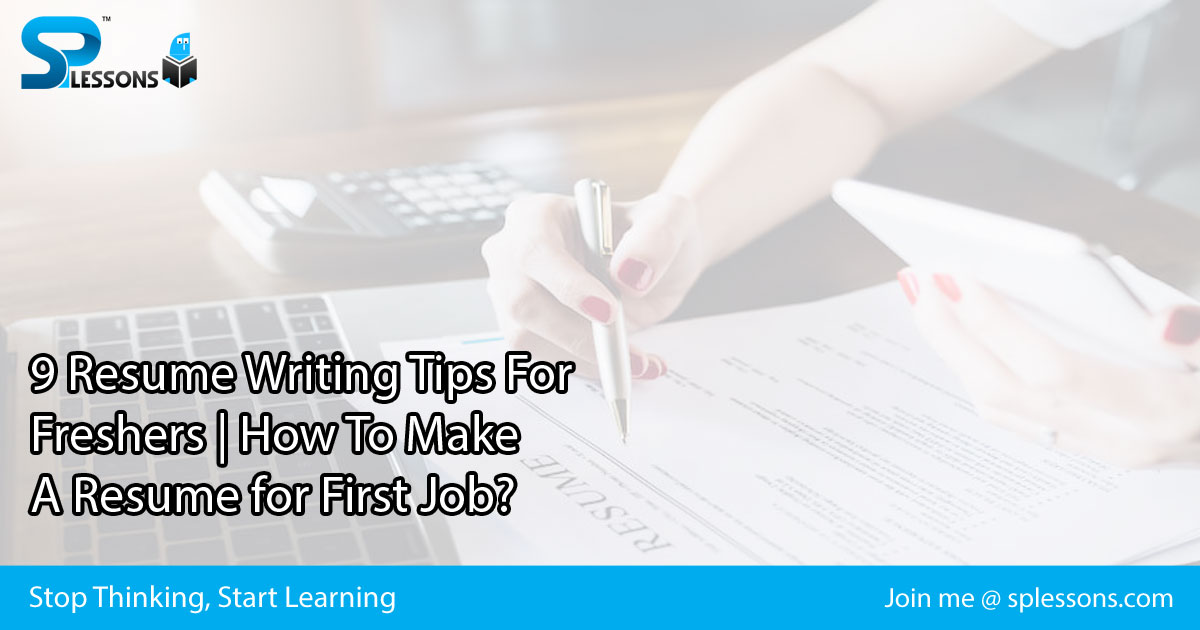 9 resume writing tips for freshers