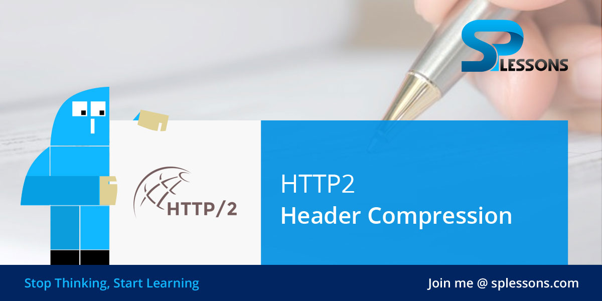 HTTP2 Header Compression - SPLessons